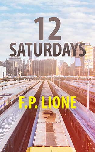 12 Saturdays by F.P. Lione