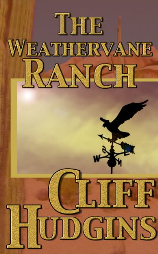 The Weathervane Ranch by Cliff Hudgins