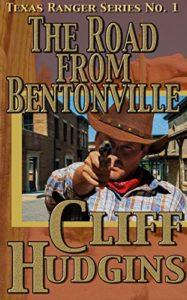 The Road From Bentonville by Cliff Hudgins