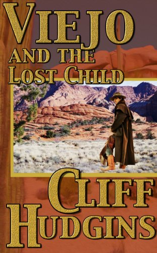 Viejo And The Lost Child by Cliff Hudgins
