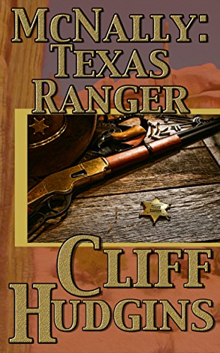 McNally: Texas Ranger by Cliff Hudgins