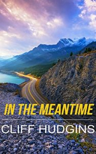 In The Meantime by Cliff Hudgins