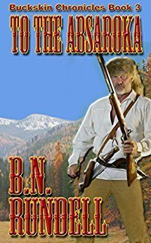 To The Absaroka by B.N. Rundell