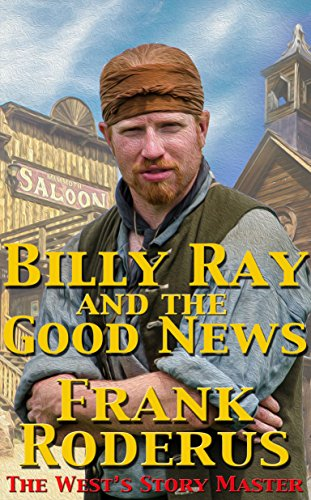 Billy Ray And The Good News by Frank Roderus