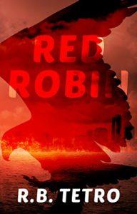 Red Robin by R.B Tetro
