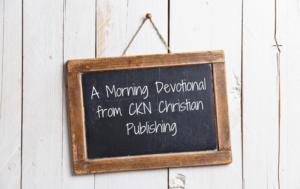 A Morning Devotional from CKN Christian Publishing- John 13:7