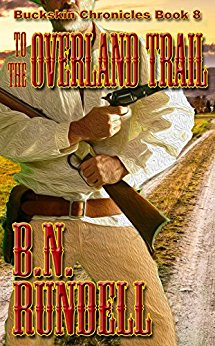 To The Overland Trail by B.N. Rundell