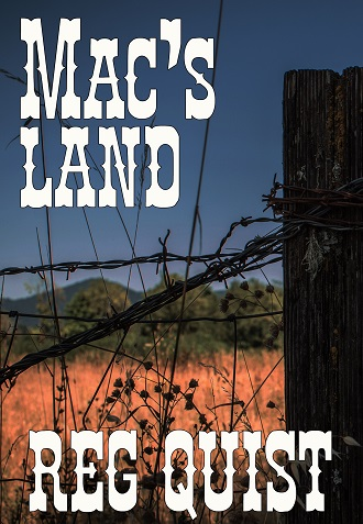 Mac's Land (A Sequel to Mac's Way) by Reg Quist