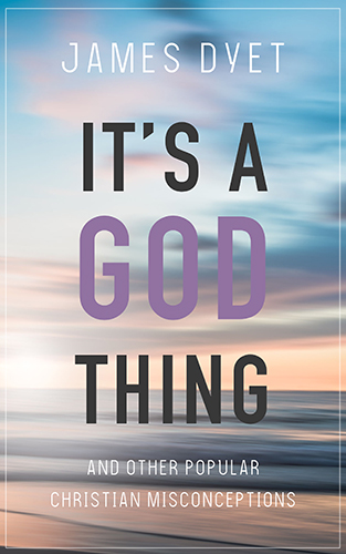 It's a God Thing by James Dyet