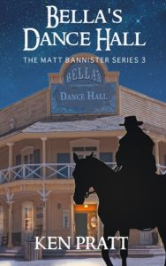 Bella's Dance Hall (Matt Bannister 3) by Ken Pratt