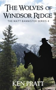 The Wolves of Windsor Ridge (Matt Bannister 4) by Ken Pratt