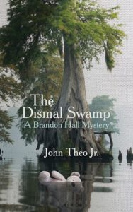 The Dismal Swamp (A Brandon Hall Mystery) by John Theo Jr.
