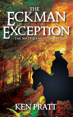 The Eckman Exception (Matt Bannister Western Book 5) by Ken Pratt